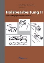 Holzbearbeitung. Tl.2