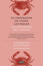 El Emperador de Todos Los Males / The Emperor of All Maladies: A Biography of Cancer