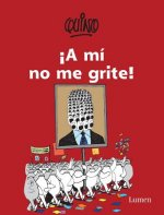 A Mi No Me Grite! / Don't Yell at Me!