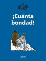 ?cuanta Bondad! / So Much Goodness!