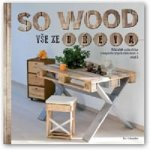 So wood Vše ze dřeva