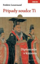 Případy soudce Ti - Diplomacie v kimonu