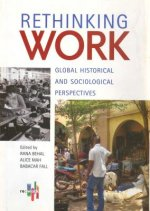 Rethinking Work: Global Historical and Sociological Perspectives