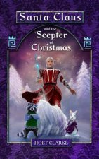 Santa Claus and the Scepter of Christmas
