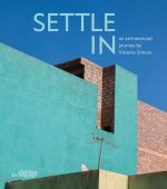 Settle in: An Architectural Journey by Vittorio Simoni