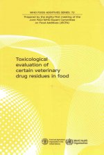 Toxicological Evaluations of Certain Veterinary Drug Residues in Food: Eighty-First Meeting of the Joint Fao/Who Expert Committee on Food Additives (J