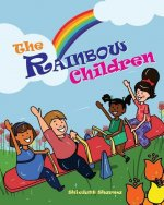 The Rainbow Children: All Children Big and Small...the Good Lord Loves Them All!