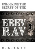 Unlocking the Secret of the Erev Rav