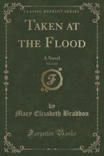 Taken at the Flood, Vol. 2 of 3