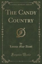 The Candy Country (Classic Reprint)
