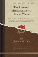 The Church Ministering to Human Wants