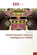 Toward Organic Ambient Intelligences? EMMA