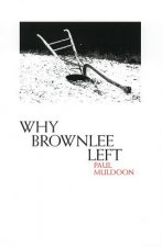 Why Brownlee Left