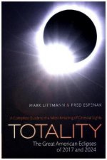 TOTALITY THE GREAT AMERICAN ECLIPSES OF