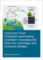 Improving Flood Prediction Assimilating Uncertain Crowdsourced Data into Hydrologic and Hydraulic Models