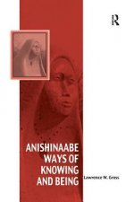 ANISHINAABE WAYS OF KNOWING AND BEI