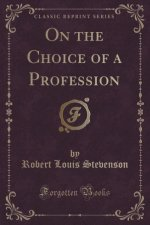On the Choice of a Profession (Classic Reprint)