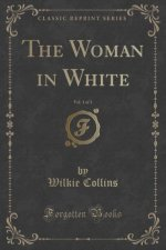 The Woman in White, Vol. 1 of 3 (Classic Reprint)