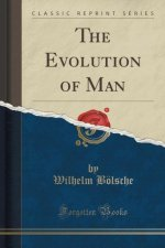 The Evolution of Man (Classic Reprint)