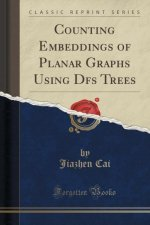 Counting Embeddings of Planar Graphs Using Dfs Trees (Classic Reprint)