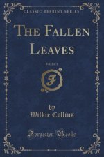 The Fallen Leaves, Vol. 2 of 3 (Classic Reprint)