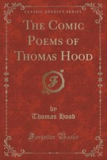 The Comic Poems of Thomas Hood (Classic Reprint)