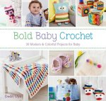 Boho Baby Crochet: 30 Modern & Colorful Projects for Baby