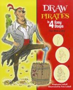 Draw Pirates in 4 Easy Steps: Then Write a Story