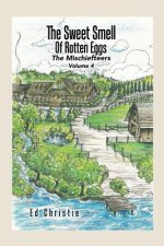 The Sweet Smell of Rotten Eggs: The Mischiefteers