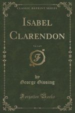 Isabel Clarendon, Vol. 2 of 2 (Classic Reprint)