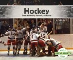 Hockey: Great Moments, Records, and Facts