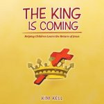 The King Is Coming: Helping Children Learn the Return of Jesus