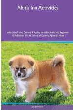 Akita Inu  Activities Akita Inu Tricks, Games & Agility. Includes