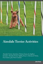 Airedale Terrier Activities Airedale Terrier Activities (Tricks, Games & Agility) Includes