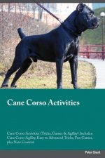 Cane Corso Activities Cane Corso Activities (Tricks, Games & Agility) Includes