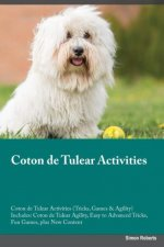Coton de Tulear Activities Coton de Tulear Activities (Tricks, Games & Agility) Includes