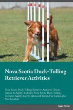 Nova Scotia Duck-Tolling Retriever Activities Nova Scotia Duck-Tolling Retriever Activities (Tricks, Games & Agility) Includes
