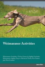 Weimaraner Activities Weimaraner Activities (Tricks, Games & Agility) Includes