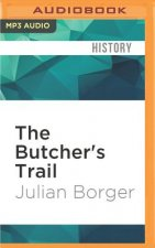 The Butcher's Trail: How the Search for Balkan War Criminals Became the World S Most Successful Manhunt