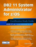 DB2 11 System Administrator for Z/OS: Certification Study Guide: Exam 317
