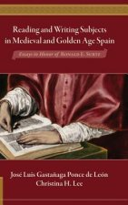 Reading and Writing Subjects in Medieval and Golden Age Spain: Essays in Honor of Ronald E. Surtz
