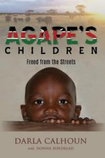 Agape's Children: Freed from the Streets