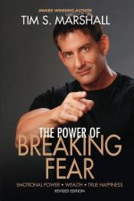 The Power of Breaking Fear: The Secret to Emotional Power, Wealth, and True Happiness