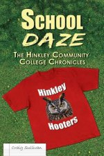 School Daze: The Hinkley Community College Chronicles