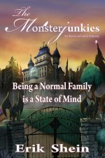 Being a Normal Family Is a State of Mind: The Monsterjunkies