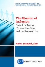 The Illusion of Inclusion: Global Inclusion, Unconscious Bias, and the Bottom Line