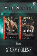 Sir Series, Volume 1 [Call Me Master: Pleasing Master] (Siren Publishing: The Stormy Glenn Manlove Collection)