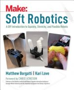 Soft Robots: Paper, Silicone, Cloth, and Rubber Bots for All Ages