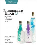 Programming Elixir 1.3: Functional