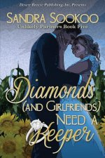 Diamonds (and Girlfriends) Need a Keeper
